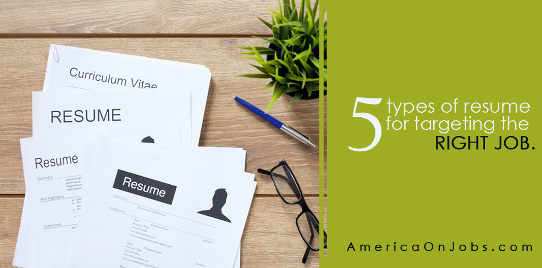 5-types-of-resume-for-targeting-the-right-job_americaonjobs3.jpg